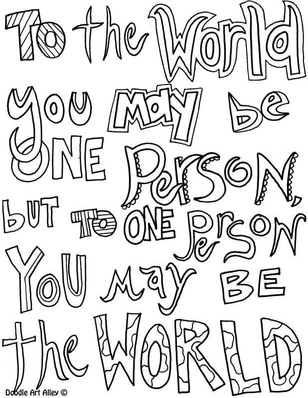 To The World You May Be One Person But